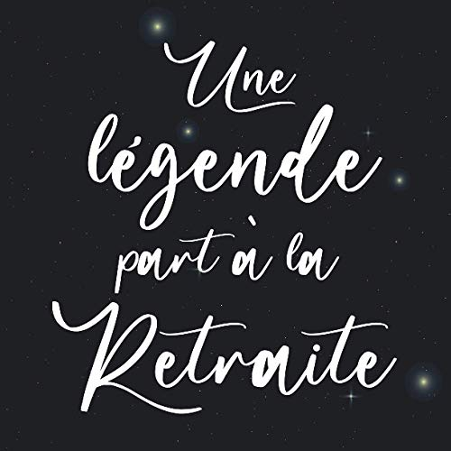 Une légende part à La retraite: Livre d'or retraite | Idée cadeau original départ retraite humour collègue homme femme | Alternative carte depart ... Pages à personnaliser de photos et messages
