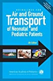 GUIDELINES FOR AIR & GROUND TR - Section On Transport Medicine