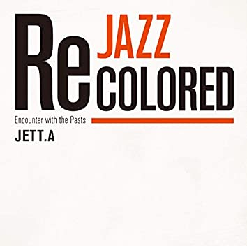 Jazz Recolored (Encounter with the Pasts)
