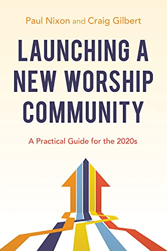 Launching a New Worship Community: A Practical Guide for the 2020s (English Edition)