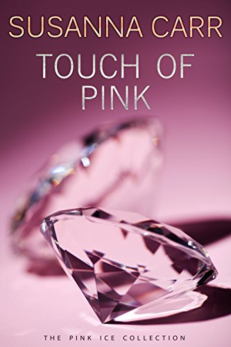 Touch of Pink: A Sexy Contemporary Romance (Pink Ice Book 2) (English Edition)