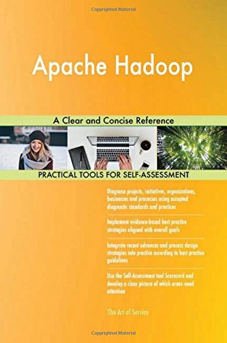 Apache Hadoop: A Clear and Concise Reference