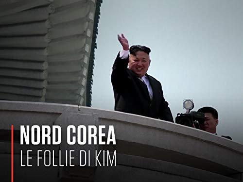 Nord Corea - Le follie di Kim S1