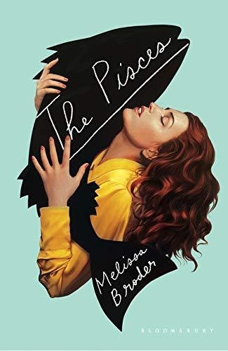 Buchseite und Rezensionen zu 'The Pisces: LONGLISTED FOR THE WOMEN'S PRIZE FOR FICTION 2019' von Melissa Broder