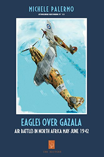Eagles over Gazala: Air Battles in North Africa May-June 1942 (English Edition)