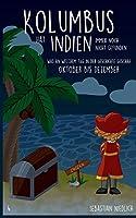 Kolumbus hat Indien immer noch nicht gefunden Band 4: Was an welchem Tag in der Geschichte geschah - Oktober bis Dezember