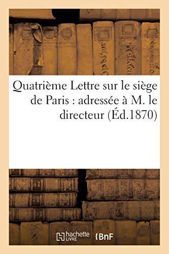 Quatrième Lettre sur le siège de Paris : adressée à M. le directeur de la 'Revue des Deux-Mondes'