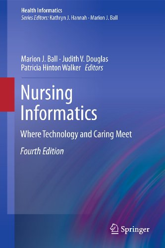 Nursing Informatics: Where Technology and Caring Meet (Health Informatics)