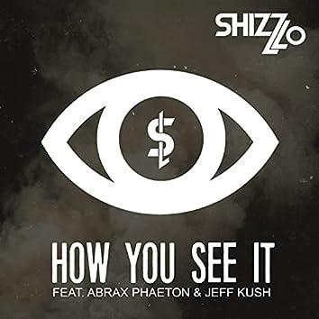 How You See It (feat. Abrax Phaeton, Jeff Kush)