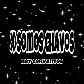 X Somos Chavos
