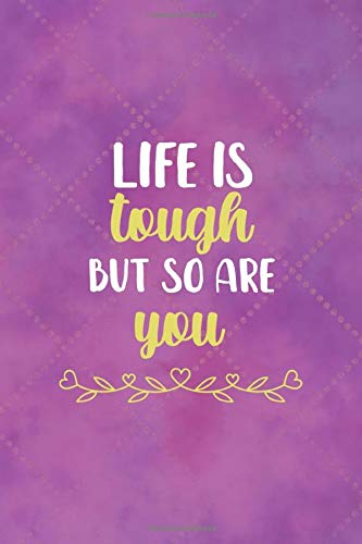 Life Is Tough But So Are You: Notebook Journal Composition Blank Lined Diary Notepad 120 Pages Paperback Pink Texture Aesthetic