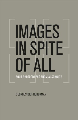 Images in Spite of All: Four Photographs from Auschwitz