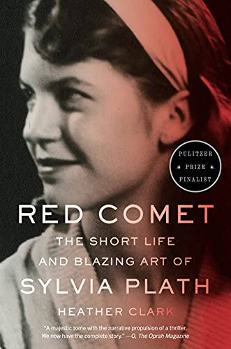 Red Comet: The Short Life and Blazing Art of Sylvia Plath
