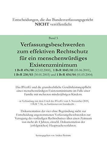 Verfassungsbeschwerde zum effektiven Rechtschutz für ein menschenwürdiges Existenzminimum: Das BVerfG und die grundrechtliche Gewährleistungspflicht ... mit mehreren minderjährigen Kindern - in Ver