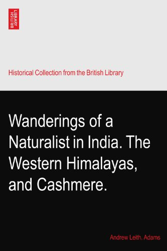 Wanderings of a Naturalist in India. The Western Himalayas, and Cashmere.