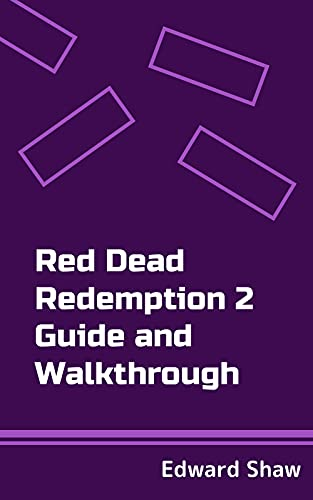 Red Dead Redemption 2 Guide and Walkthrough (English Edition)