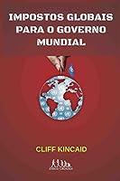 Impostos Globais Para o Governo Mundial (Português)