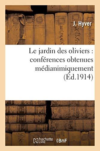 Le jardin des oliviers : conférences obtenues médianimiquement et faites: à la Société de théosophie de Paris