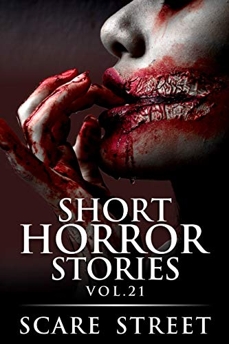 Short Horror Stories Vol. 21: Scary Ghosts, Monsters, Demons, and Hauntings (Supernatural Suspense Collection) (English Edition)