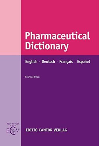 Pharmaceutical Dictionary: English - Deutsch - Français - Español