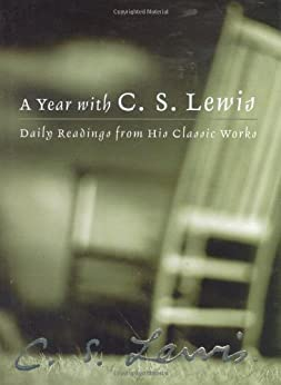 A Year with C. S. Lewis: Daily Readings from His Classic Works by [C. S. Lewis]