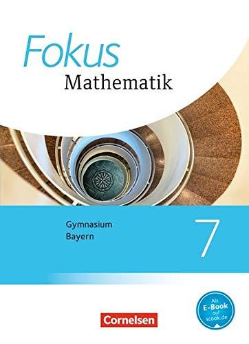 Fokus Mathematik - Bayern - Ausgabe 2017: 7. Jahrgangsstufe - Schülerbuch