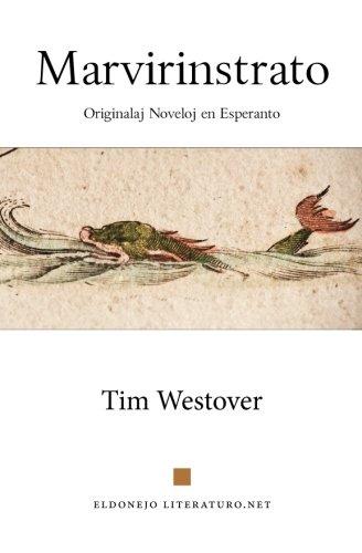 Marvirinstrato: Originalaj noveloj en Esperanto (Esperanto Edition) (Paperback)