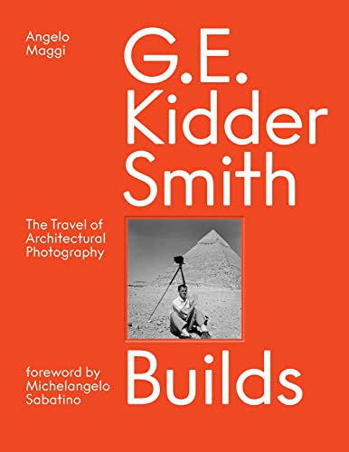 G. E. Kidder Smith Builds: The Travel of Architectural Photography