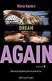 Dream again. Ediz. italiana (Vol. 5)
