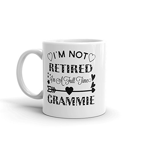 'I'm Not Retired. Taza de café de cerámica con texto en inglés'I'm A Full Time Grammie', 325 ml - Regalo de cumpleaños para el día de la madre, regalo de Navidad para mamá, madre, abuela