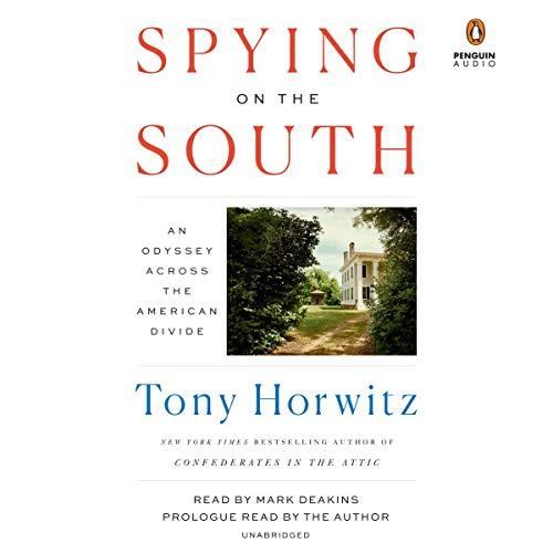 Spying on the South     An Odyssey Across the American Divide              By:                                                                                                                                 Tony Horwitz                               Narrated by:                                                                                                                                 Mark Deakins,                                                                                        Tony Horwitz                      Length: 17 hrs and 11 mins     35 ratings     Overall 4.5