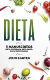 Dieta: 3 Manuscritos - Dieta Cetogénica, Dieta Paleo, Dieta Mediterránea (Libro en Español/Diet Book Spanish Version)