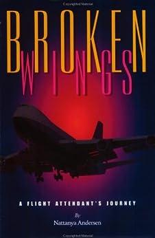 Broken Wings: A Flight Attendant's Journey by [Nattanya Andersen]