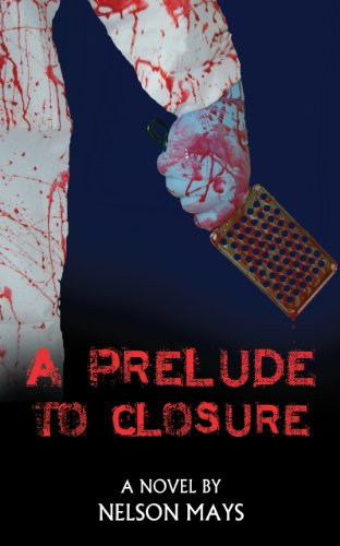 Book: A Prelude to Closure by Nelson Mays