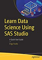 Learn Data Science Using SAS Studio: A Quick-Start Guide Front Cover