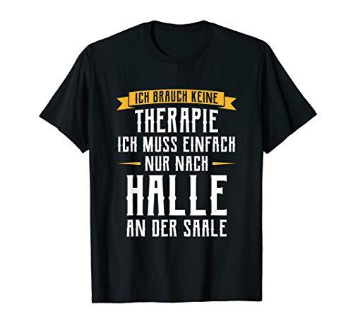 Halle Saale Hallenser Hallunke Geschenk Keine Therapie T-Shirt