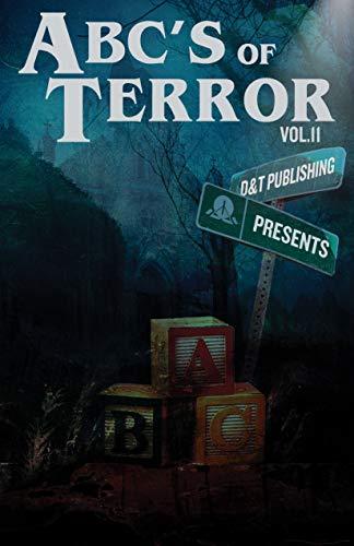 ABC's of Terror Volume 2 (ABC's of Terror) by [Dawn Shea, Chris Miller, Trisha McKee, Gary McDonough, Nicholas Catron, River Dixon, M Ennenbach , Matthew Clarke , Patrick Harrison III, Lance Dale]