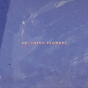 Smashing Flowers