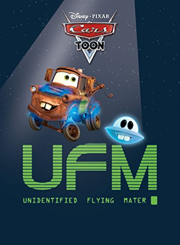 CarsToons: UFM: Unidentified Flying Mater (Disney Picture Book (ebook))