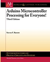 Arduino Microcontroller Processing for Everyone!: Third Edition (Synthesis Lectures on Digital Circuits and Systems)