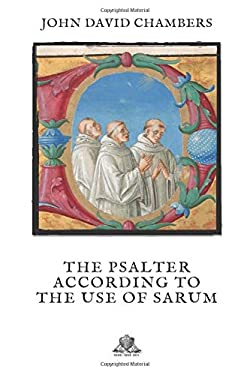 The Psalter according to the use of Sarum (Nihil Sine Deo)