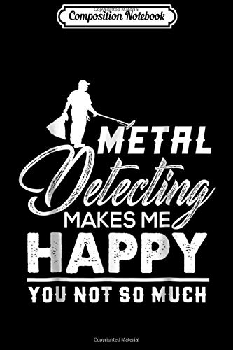 Composition Notebook: Funny Gift For Metal Detector Fanatics