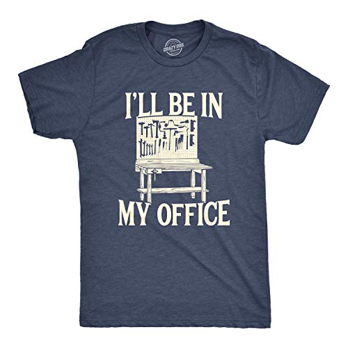 Mens Ill Be in My Office Tshirt Funny Tools Garage Shed Tee (Heather Navy) - XXL