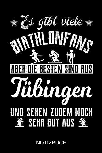 Es gibt viele Biathlonfans aber die besten sind aus Tübingen und sehen zudem noch sehr gut aus: A5 Notizbuch | Liniert 120 Seiten | ... | Ostern | Vatertag | Muttertag | Namenstag