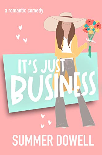 It's Just Business: A Romantic Comedy (The Wedding Business Series)