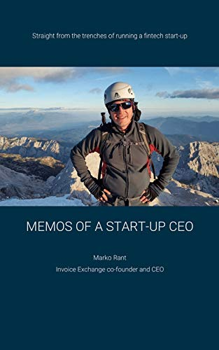 Memos of a start-up CEO: Straight from the trenches of running a fintech start-up (English Edition)