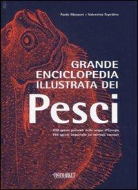 Grande enciclopedia illustrata dei pesci. Ediz. illustrata