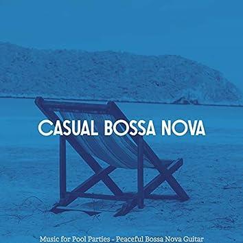 Music for Pool Parties - Peaceful Bossa Nova Guitar