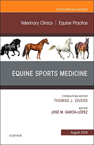 Equine Sports Medicine, An Issue of Veterinary Clinics of North America: Equine Practice (Volume 34-2) (The Clinics: Veterinary Medicine (Volume 34-2))