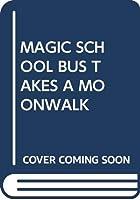 Magic School Bus Takes a Moonwalk (My Arabic Library)